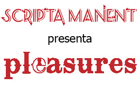 scriptaManent_Pleasure